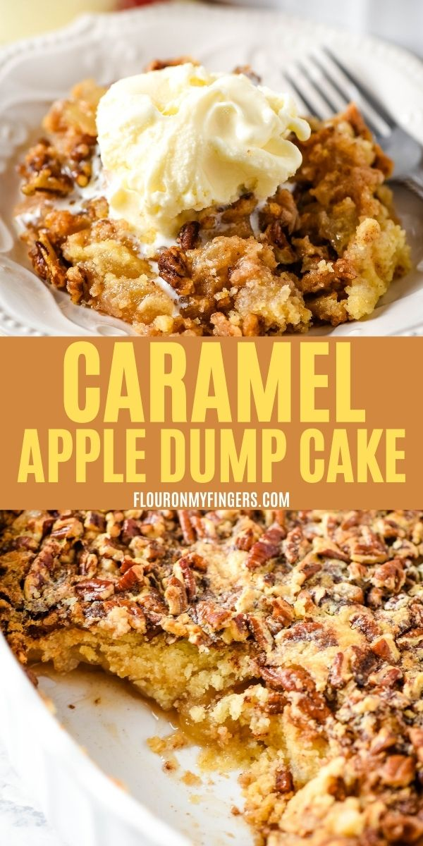 double image of caramal apple dump cake including top image of scoop of caramel apple pecan dump cake with vanilla ice cream on white plate with fork, and bottom image of baked and scooped apple caramel dump cake in oval white baking dish